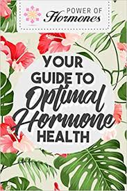 guide to optimal hormones
